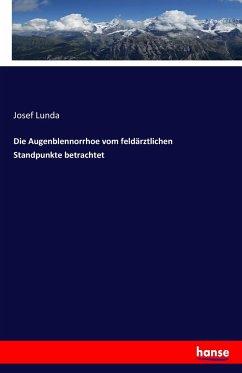 9783743652057 - Lunda, Josef: Die Augenblennorrhoe vom feldärztlichen Standpunkte betrachtet - Buch