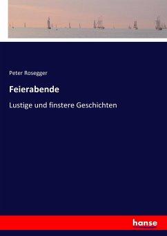 9783743652545 - Rosegger, Peter: Feierabende - Kitap