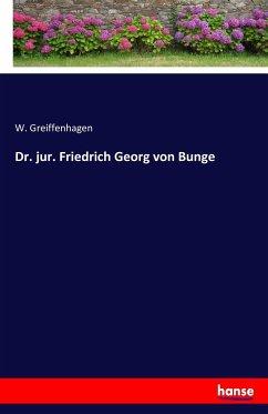 9783743654242 - Greiffenhagen, W.: Dr. jur. Friedrich Georg von Bunge - Buch