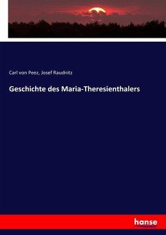 9783743652095 - Peez, Carl von; Raudnitz, Josef: Geschichte des Maria-Theresienthalers - Kitap