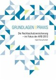 Die Rechtsschutzversicherung - im Fokus der ARB 2012