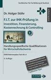 F.I.T. zur IHK-Prüfung in Investition, Finanzierung, Kostenrechnung & Controlling