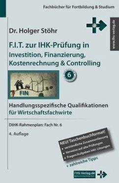 F.I.T. zur IHK-Prüfung in Investition, Finanzie...