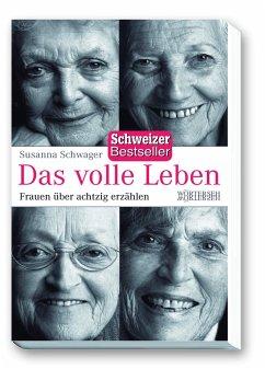 Das volle Leben - Schwager, Susanna Schwager, Susanna