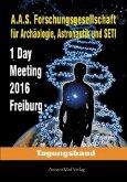 Tagungsband zum One-Day-Meeting der Forschungsgesellschaft für Archäologie, Astronauti, und SETI in Freiburg 2016