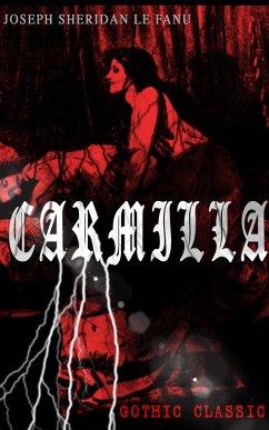 CARMILLA (Gothic Classic) (eBook, ePUB)