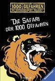 Die Safari der 1000 Gefahren / 1000 Gefahren Bd.36 (Mängelexemplar)