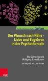 Der Wunsch nach Nähe - Liebe und Begehren in der Psychotherapie