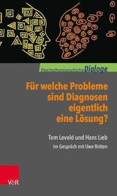 Für welche Probleme sind Diagnosen eigentlich eine Lösung? - Levold, Tom; Lieb, Hans