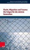 Flucht, Migration und Trauma: Die Folgen für die nächste Generation