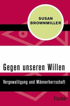 Gegen unseren Willen (eBook, ePUB) - Brownmiller, Susan