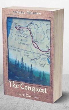 The Conquest: The True Story of Lewis & Clark (eBook, ePUB) - Dye, Eva Emery