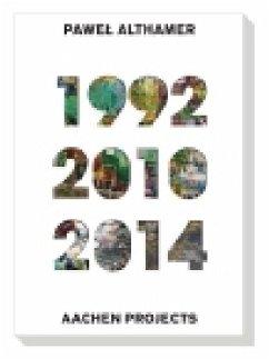 Pawel Althamer. Aachen Projects 1992/2010/2014 - Beitin, Andreas;Boehle, Esther;Franzen, Brigitte