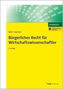 Bürgerliches Recht für Wirtschaftswissenschaftler - Kindl, Johann;Feuerborn, Andreas