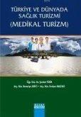 Türkiye ve Dünyada Saglik Turizmi Medikal Turizm