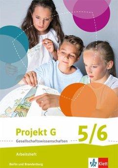 Projekt G Gesellschaftswissenschaften. Arbeitsheft 5/6. Berlin, Brandenburg. Grundschule ab 2017