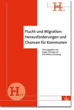 Flucht und Migration: Herausforderungen und Chancen für Kommunen (eBook, PDF)