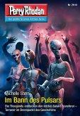 """Im Bann des Pulsars / Perry Rhodan-Zyklus """"Genesis"""" Bd.2914 (eBook, ePUB)"""