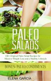 Paleo Salads: 100+ Original Paleo Salad Recipes for Massive Weight Loss and a Healthy Lifestyle! (Alkaline Diet, Paleo Diet, Weight Loss, #2) (eBook, ePUB)