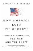 How America Lost Its Secrets (eBook, ePUB)
