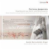 Fortuna Desperata-Orgelmusik Aus Gotik Und Renai