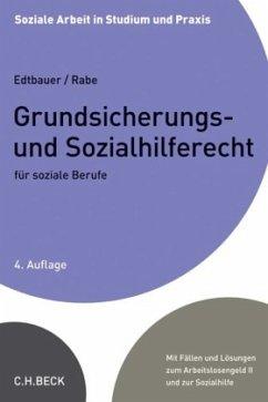 Grundsicherungs- und Sozialhilferecht für soziale Berufe - Edtbauer, Richard; Rabe, Annette