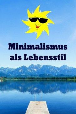 Minimalismus als Lebensstil (eBook, ePUB) - Jonasson, Natalie