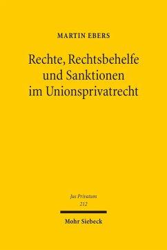 Rechte, Rechtsbehelfe und Sanktionen im Unionsprivatrecht (eBook, PDF) - Ebers, Martin