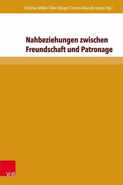 Nahbeziehungen zwischen Freundschaft und Patronage (eBook, PDF)