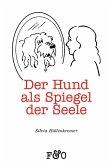 Der Hund als Spiegel der Seele (eBook, ePUB)
