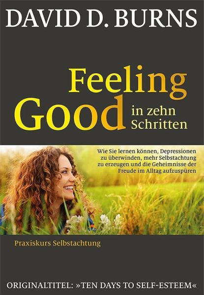Feeling Good in 10 Schritten - Burns, David D.