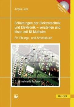 Schaltungen der Elektrotechnik und Elektronik - verstehen und lösen mit NI Multisim - Liepe, Jürgen
