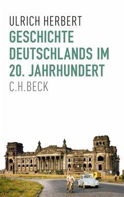 Geschichte Deutschlands im 20. Jahrhundert (eBook, ePUB) - Herbert, Ulrich