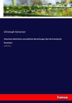 9783743655638 - Girtanner, Christoph: Historische Nachrichten und politische Betrachtungen über die französische Revolution - Buch