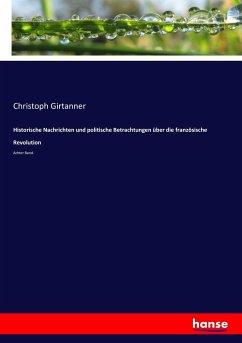 9783743655645 - Girtanner, Christoph: Historische Nachrichten und politische Betrachtungen über die französische Revolution - Buch