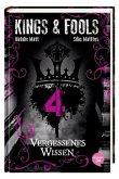 Vergessenes Wissen / Kings & Fools Bd.4 (Mängelexemplar)