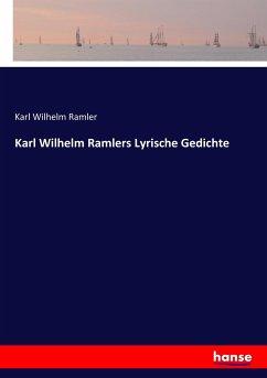 9783743655614 - Ramler, Karl Wilhelm: Karl Wilhelm Ramlers Lyrische Gedichte - Buch
