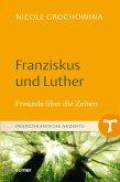 Franziskus und Luther (eBook, PDF)