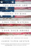 The People Are Going to Rise Like the Waters Upon Your Shore: A Story of American Rage