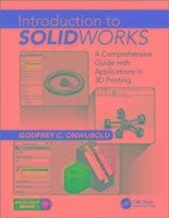 Introduction to Solidworks: A Comprehensive Guide with Applications in 3D Printing - Onwubolu, Godfrey C.