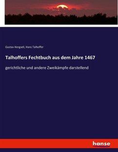 Talhoffers Fechtbuch aus dem Jahre 1467 - Talhoffer, Hans; Hergsell, Gustav