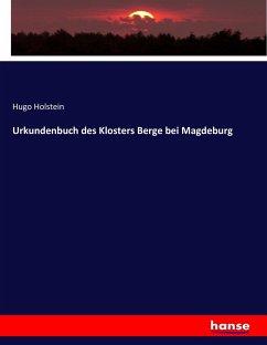Urkundenbuch des Klosters Berge bei Magdeburg