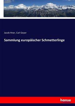 9783743657564 - Hner, Jacob; Geyer, Carl: Sammlung europäischer Schmetterlinge - Buch