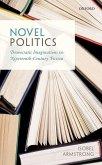 Novel Politics: Democratic Imaginations in Nineteenth-Century Fiction
