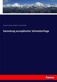 9783743657571 - Hner, Jacob; Geyer, Carl; Herrich-Schäfer, Gottlieb A. W.: Sammlung europäischer Schmetterlinge - Buch