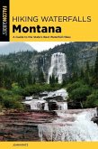 Hiking Waterfalls in Montana: A Guide to the State's Best Waterfall Hikes