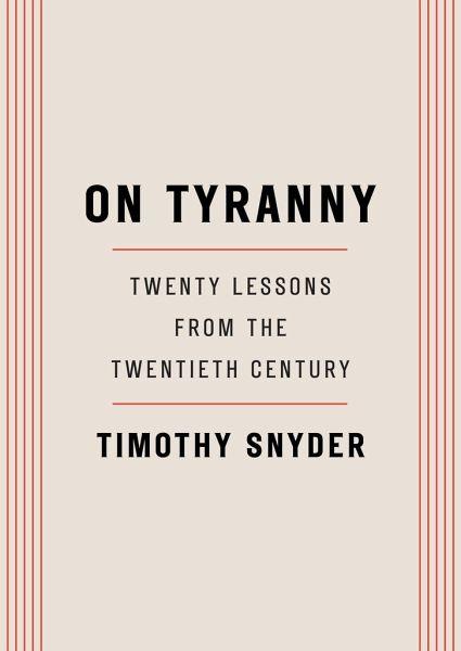 On Tyranny - Snyder, Timothy
