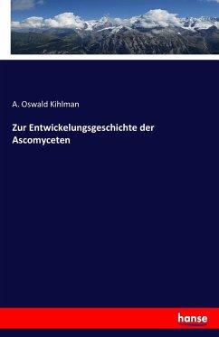 9783743657618 - Kihlman, A. Oswald: Zur Entwickelungsgeschichte der Ascomyceten - Buch