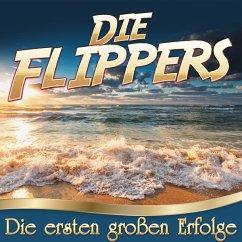 Die Ersten Großen Erfolge - Flippers,Die