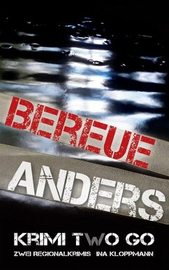 Bereue & Anders Krimi two Go (eBook, ePUB) - Kloppmann, Ina